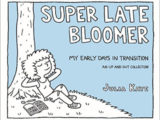 Super Late Bloomer by Julia Kaye (#comic #transgender #biography)